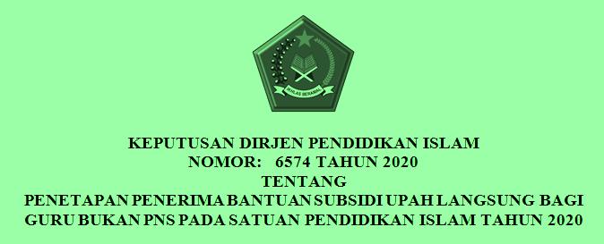 tentang Juknis Bantuan Subsidi Upah bagi Guru Bukan PNS pada Satuan Pendidikan Islam atau KEPDIRJEN PENDIS NOMOR 6402 TAHUN 2020 DAN KEPDIRJEN PENDIS NOMOR  6574 TAHUN 2020, PASTIKAN PENCAIRAN BSU BAGI GURU MADRASAH