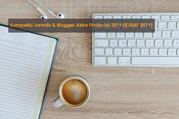 Yuk, Ikuti Kompetisi Jurnalis dan Blogger Astra Financial 2019
