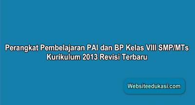 Perangkat Pembelajaran PAI dan BP Kelas 8 K13 Revisi 2019/2020