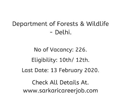 Delhi Forest Department Vacancies 2020 | 226 Forest Guard Posts Government Job Vacancies.