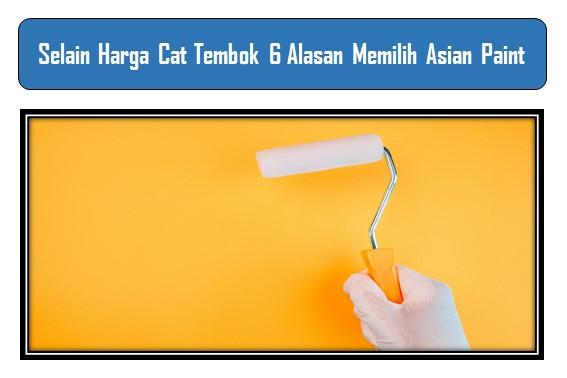 Selain Harga Cat Tembok 6 Alasan Memilih Asian Paint