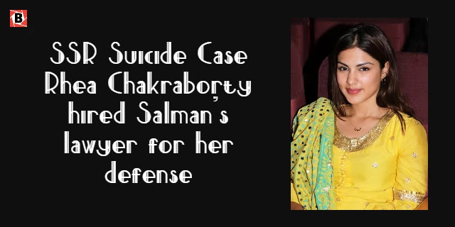 SSRCASE:रिया ने बचने के लिया सलमान के वकील को हायर किया|