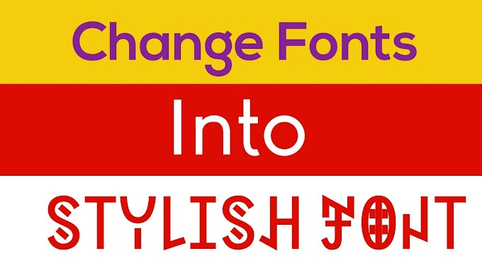 How to change fonts into stylish text in 2021