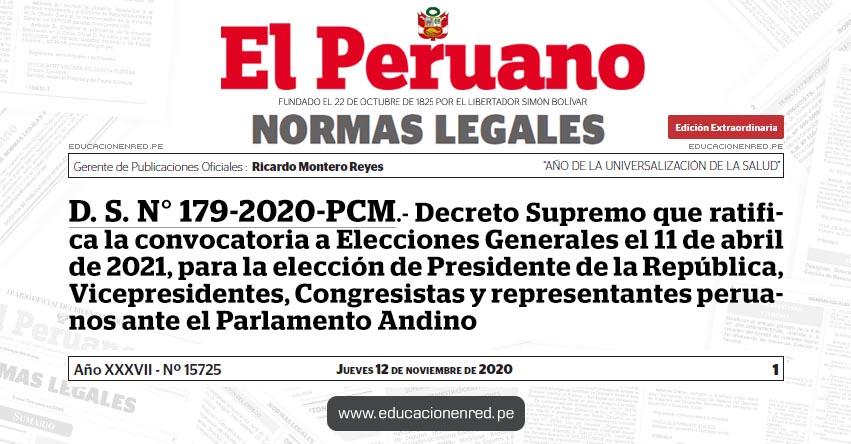 D. S. N° 179-2020-PCM.- Decreto Supremo que ratifica la convocatoria a Elecciones Generales el 11 de abril de 2021, para la elección de Presidente de la República, Vicepresidentes, Congresistas y representantes peruanos ante el Parlamento Andino