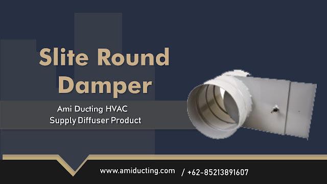 Slite Round Damper Aksesoris Ducting