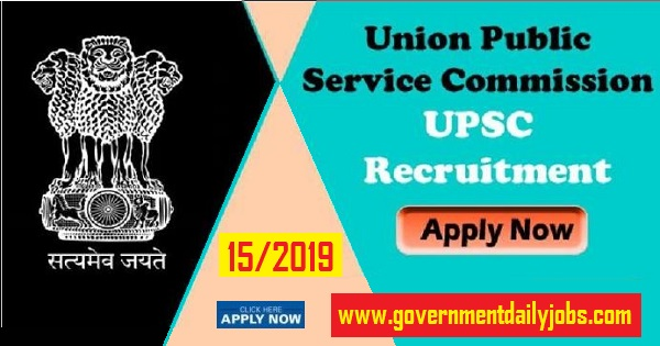UPSC Recruitment 2019 for 15/2019 - 153 Posts