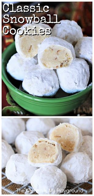 Classic Snowball Cookies ~ These tasty little bites are typically enjoyed around the holidays or for special occasions. But they're so delicious, they deserve to be enjoyed all year long! Shortbread-type dough rolled in confectioners' sugar, and it's oh so good. Also called Mexican Wedding Cookies or Russian Tea Cakes, they're a classic for sure. #snowballcookies #Mexicanweddingcookies #Russianteacakes #Christmascookies www.thekitchenismyplayground.com