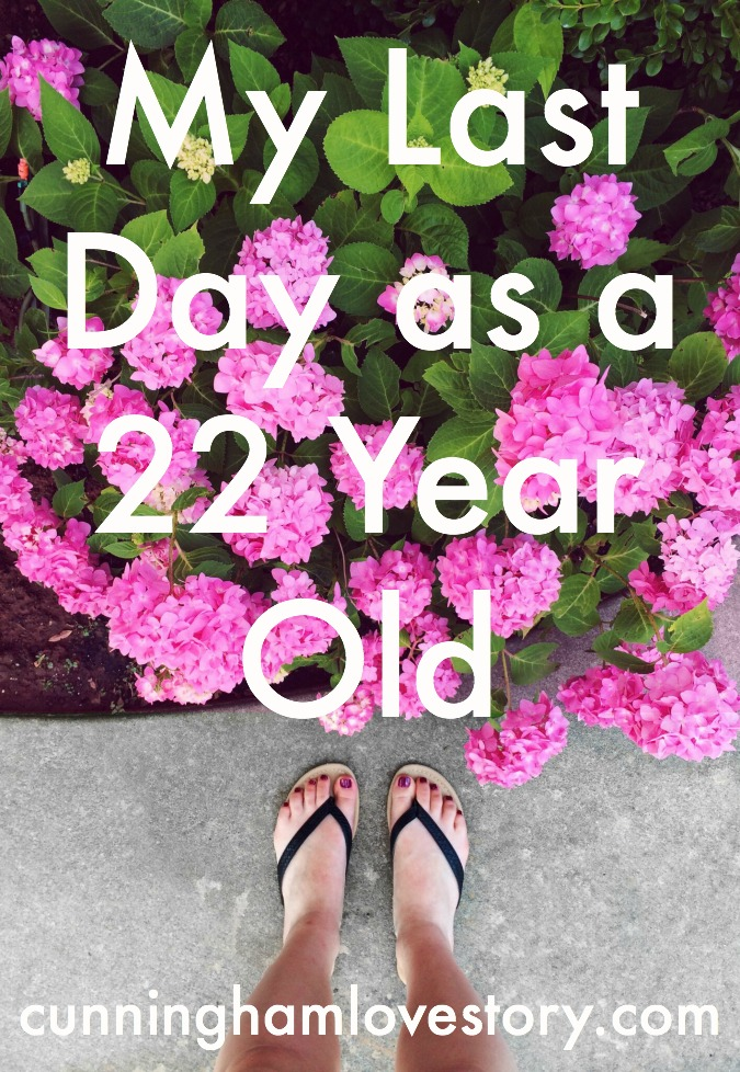 My_last_day_as_a_22_year_old