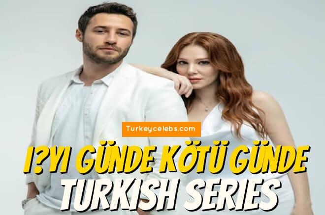Elçin sangu i̇yi günde kötü günde turkish series