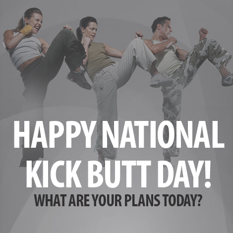 National Kick Butt Day Wishes Pics
