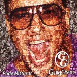 CD Pode Misturar – Guig Ghetto 2010