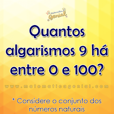 Desafio - Quantos algarismos 9 há entre 0 e 100?