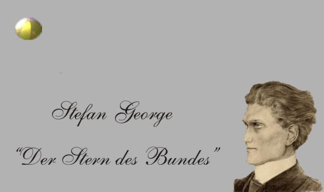 Gedichte Und Zitate Fur Alle Stefan George Der Stern Des Bundes