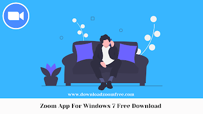 Zoom App For Windows 7 Free Download