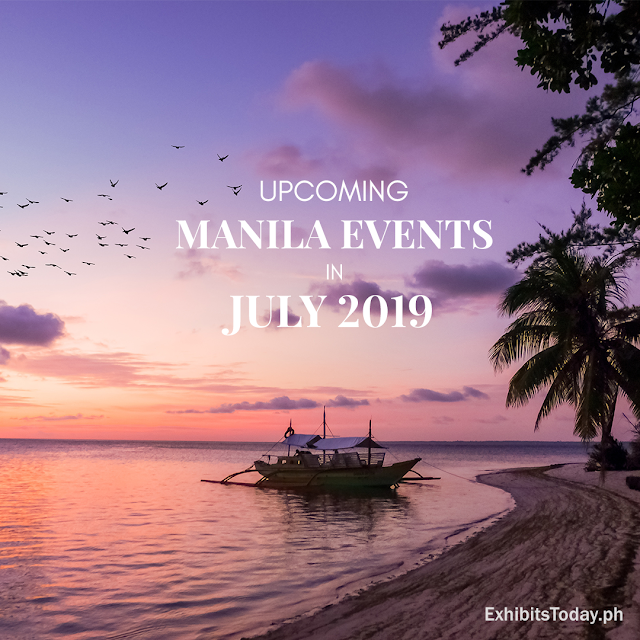 Upcoming Manila Events in July 2019
