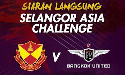 Live Streaming Selangor vs True Bangkok United Asia Challenge 19.1.2020