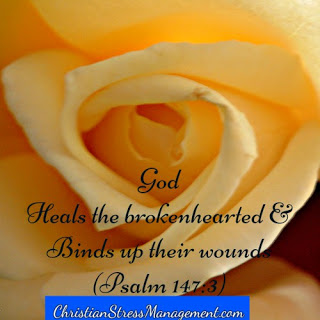 God heals the brokenhearted and binds up their wounds Psalm 147:3