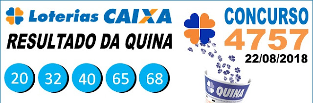 Resultado da Quina concurso 4757 de 22/08/2018 (Imagem: Informe Notícias)