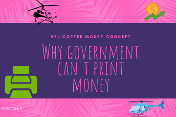 Why Government can't print money & distribute among poors? Helicopter money concept।