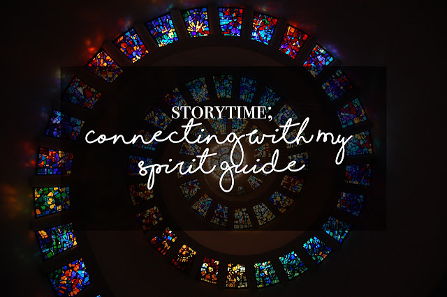 ◈ Story Time; Connecting With My Spirit Guide