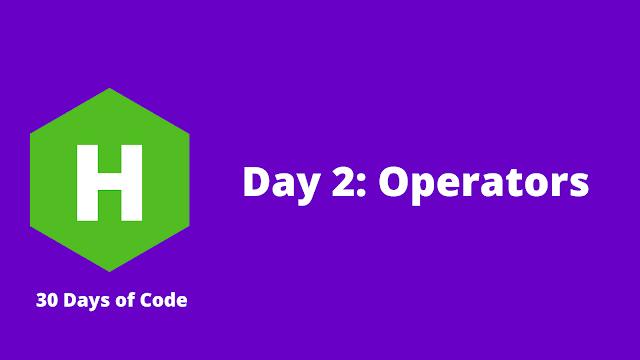 HackerRank Day 2: Operators problem solution