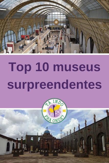 Top 10 museus mais surpreendentes que já visitei! (a maioria fora do óbvio)