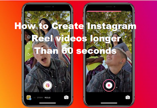 How to Create Instagram Reel videos longer than 60 seconds
