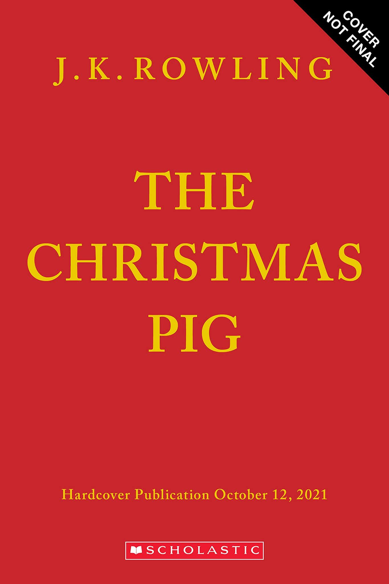 The Christmas Pig by J. K. Rowling