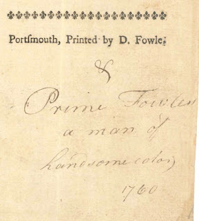 "A page printed with ""Portsmouth, Printed by D. Fowle"" with the handwritten addition ""& Prime Fowle a man of handsome color; 1760."""
