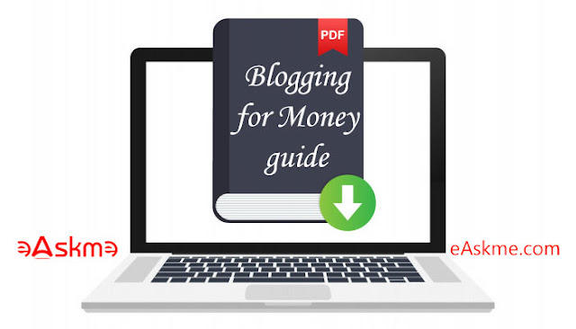 Complete Blogging for Money Guide in 2020 : Everything You Need to Know: eAskme