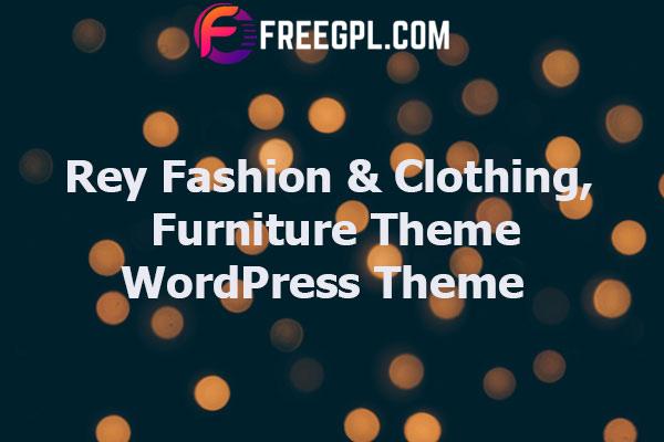 Rey – Fashion & Clothing, Furniture Theme Nulled Download Free