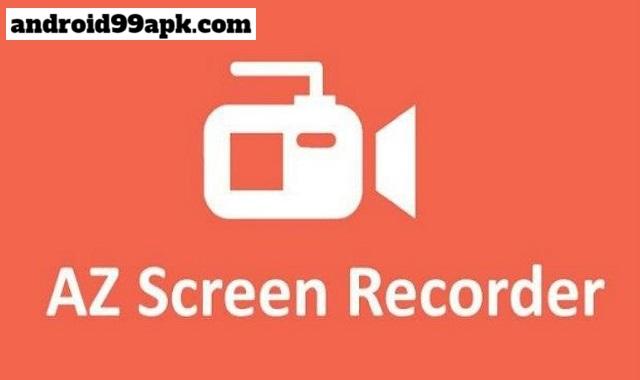 تطبيق AZ Screen Recorder v5.5.5 افضل مسجل شاشة بدون روت للاندرويد