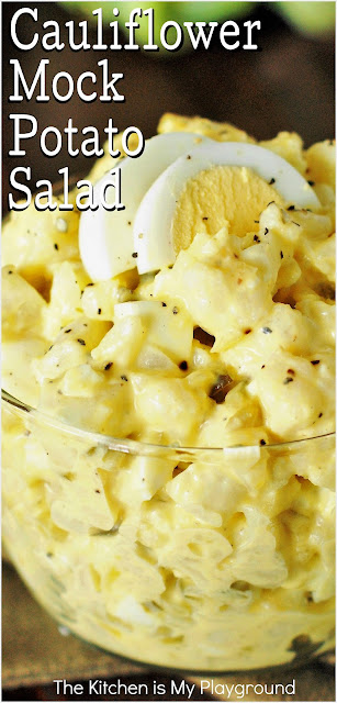 "Cauliflower Mock ""Potato"" Salad ~ A tasty, full-of-flavor lower-carb version of our beloved potato salad!  www.thekitchenismyplayground.com"