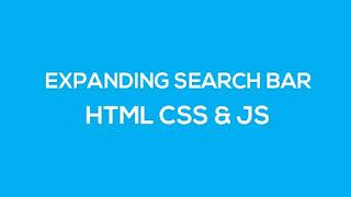 Expanding Search Bar using HTML CSS & JS