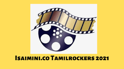 Isaimini.co Tamilrockers 2021