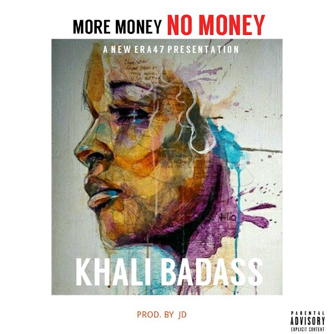 "[New Music] Khali Badass - ""More Money, No Money"""