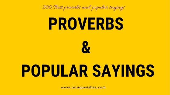 200 Best Proverbs & Popular Sayings | Famous Proverbs and Sayings