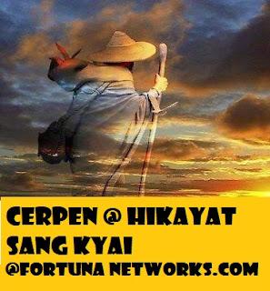 """<img src=""""FORTUNA NETWORKS.COM.jpg"""" alt=""""Cerpen @ Hikayat Sang Kyai [39] """"Cahaya Makrifat Itu Menyinari Hati"""">"""