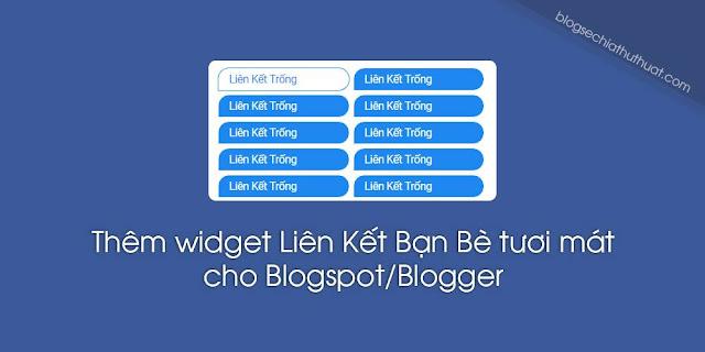 Thêm widget Liên Kết Bạn Bè tươi mát cho Blogspot (Blogger)