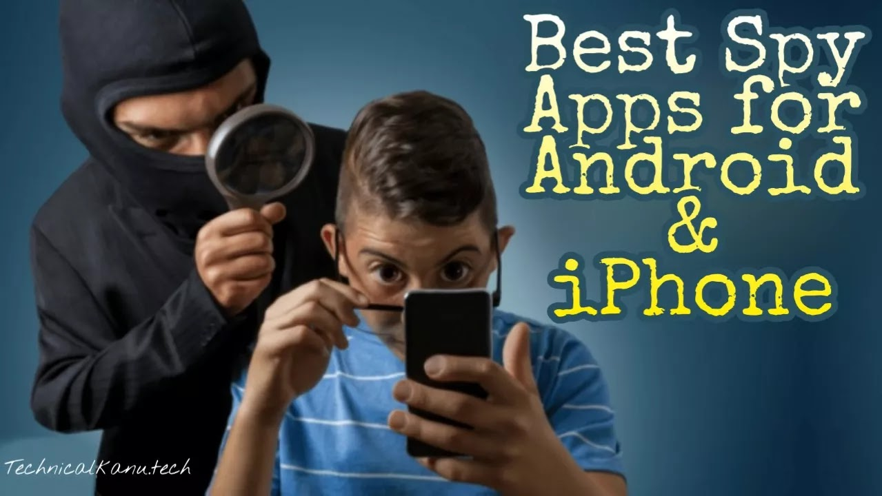 5 Best Spy Apps for Android and iPhone in 2019 - Technical