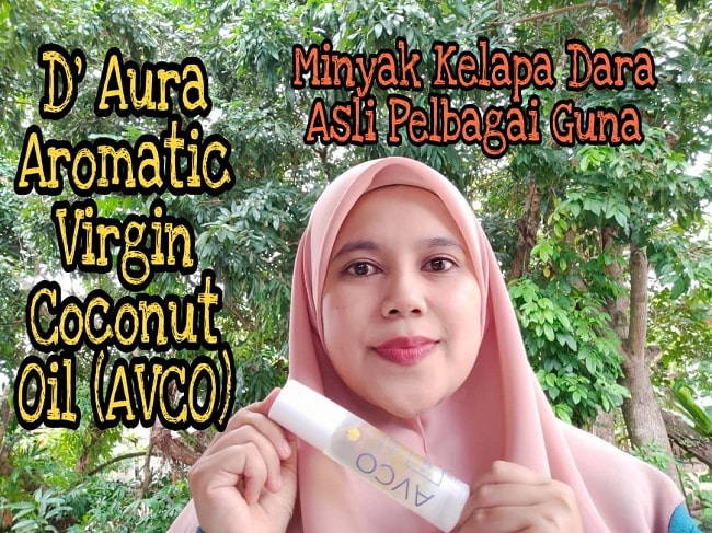Kebaikan AVCO Minyak Kelapa Dara Aromatik Dari D'Aura