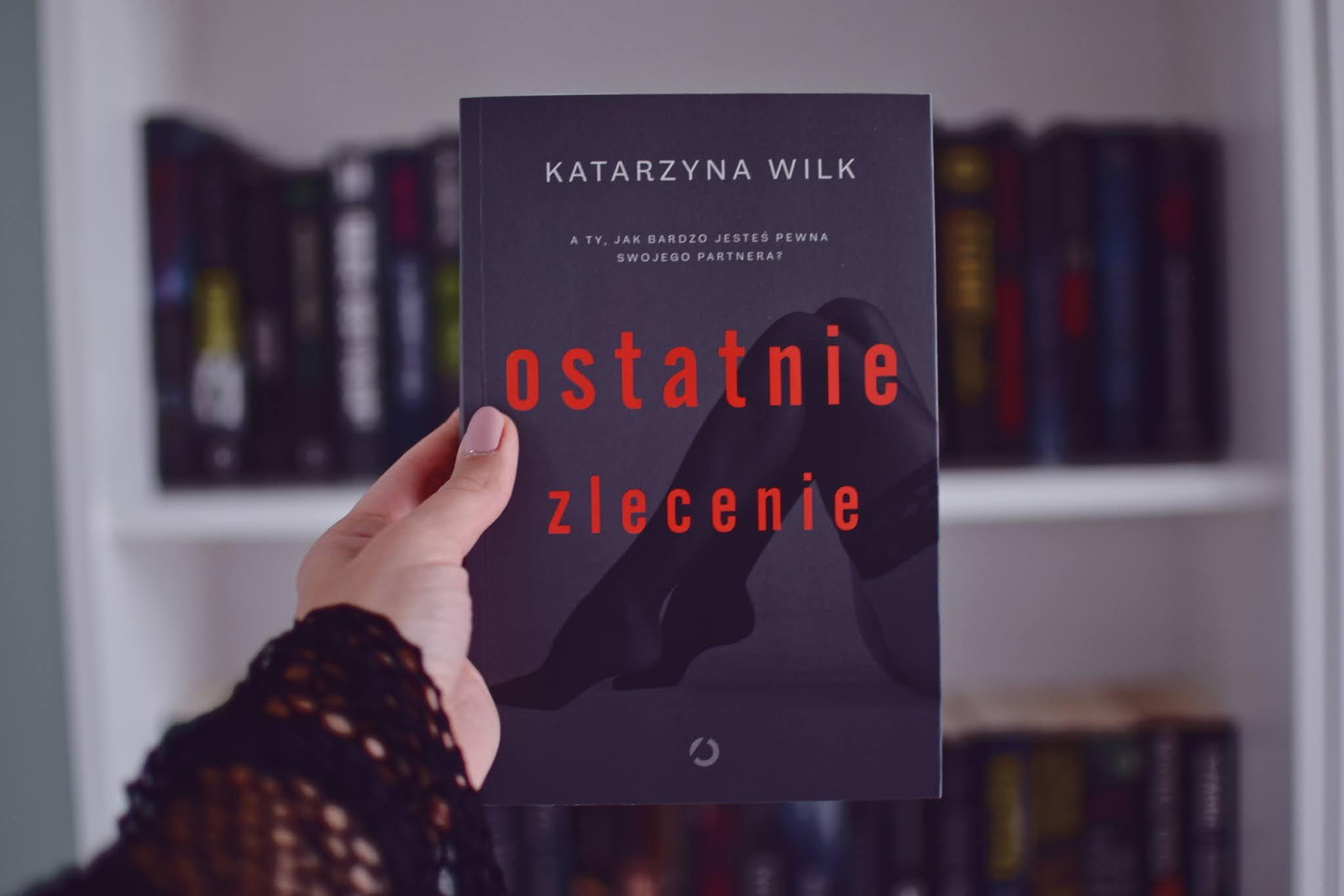 zdrada,KatarzynaWilk,recenzja,WydawnictwoOtwarte,Kraków,kobiecythriller,opowiadanie,thriller,OstatnieZlecenie,