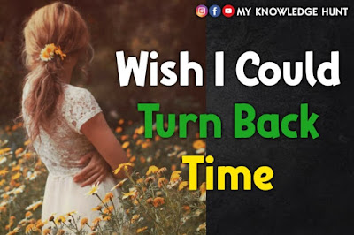 I Wish I Could Turn Back Time Quotes to make you FEEL BETTER