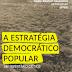 A Estratégia Democrático-Popular: Um Inventário Crítico (2019)