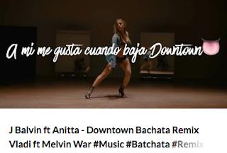 J Balvin feat Anitta - Downtown Batchata remix