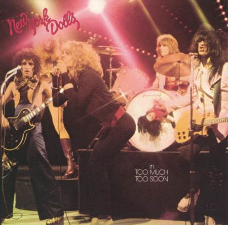 "New York Dolls - ""Toο Much Too Soon"""