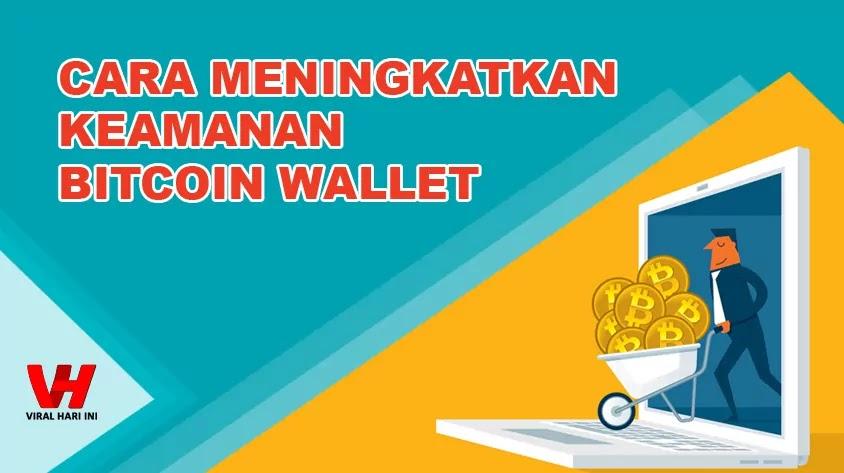 Cara Meningkatkan Keamanan Bitcoin Wallet