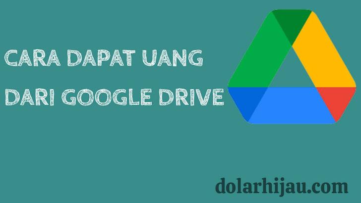 cara dapat uang dari google drive