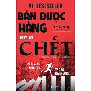 Bán Được Hàng Hay Là Chết – Cẩm Nang Sinh Tồn Trong Bán Hàng ebook PDF EPUB AWZ3 PRC MOBI