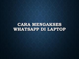 Nikmati Bertukar Pesan Lebih Nyaman dan Mudah dengan Layanan Whatsapp di Laptop